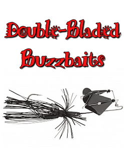 Double Bladed Buzzbaits | Buckeye Lures